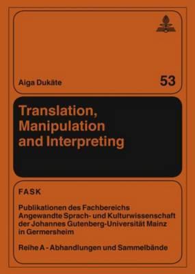 Translation, Manipulation and Interpreting