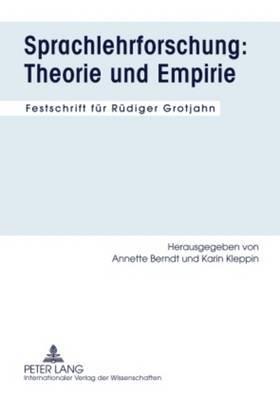 Sprachlehrforschung: Theorie und Empirie: Festschrift fuer Ruediger Grotjahn