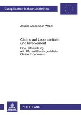 Claims Auf Lebensmitteln Und Involvement: Eine Untersuchung Mit Hilfe Realitaetsnah Gestalteter Choice Experiments
