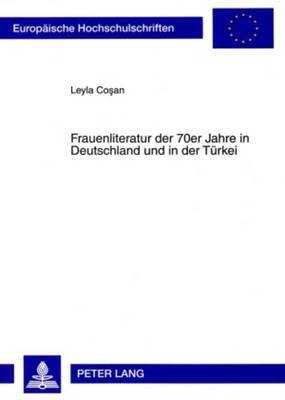 Frauenliteratur Der 70er Jahre in Deutschland Und in Der Tuerkei