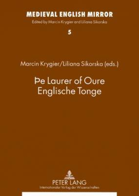 THe Laurer of Oure Englische Tonge: Assistants to the editors: Ewa Ciszek and Lukasz Hudomiet