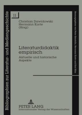 Literaturdidaktik Empirisch: Aktuelle Und Historische Aspekte