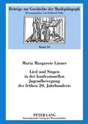 Lied Und Singen in Der Konfessionellen Jugendbewegung Des Fruehen 20. Jahrhunderts