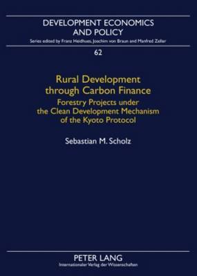 Rural Development through Carbon Finance: Forestry Projects under the Clean Development Mechanism of the Kyoto Protocol- Assessing Smallholder Participation by Structural Equation Modeling