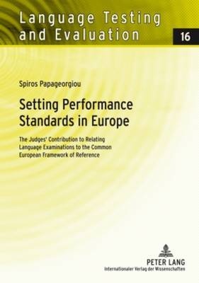 Setting Performance Standards in Europe: The Judges' Contribution to Relating Language Examinations to the Common European Framework of Reference