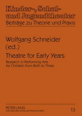 Theatre for Early Years: Research in Performing Arts for Children from Birth to Three