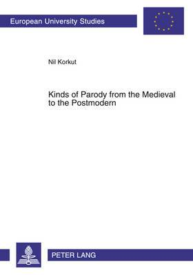 Kinds of Parody from the Medieval to the Postmodern
