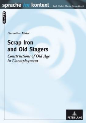 Scrap Iron and Old Stagers: Constructions of Old Age in Unemployment