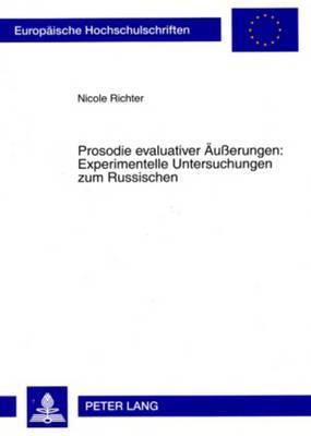Prosodie Evaluativer Aeusserungen: Experimentelle Untersuchungen Zum Russischen