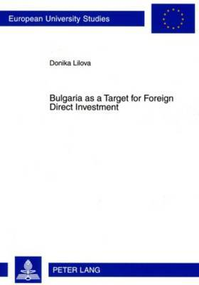 Bulgaria as a Target for Foreign Direct Investment