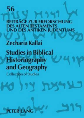 Studies in Biblical Historiography and Geography: Collection of Studies