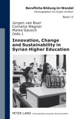 Innovation, Change and Sustainability in Syrian Higher Education: Joint European Tempus Project Quality University Management and Institutional Autonomy (QUMIA)