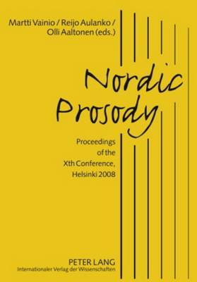 Nordic Prosody: Proceedings of the Xth Conference, Helsinki 2008