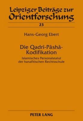 Die Qadri-Pasha-Kodifikation: Islamisches Personalstatut Der Hanafitischen Rechtsschule