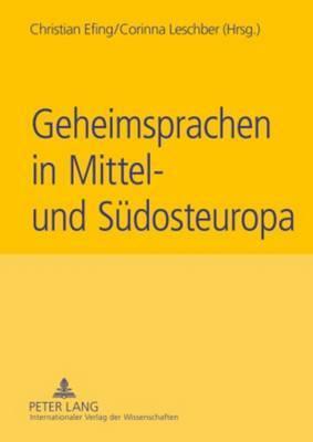 Geheimsprachen in Mittel- Und Suedosteuropa