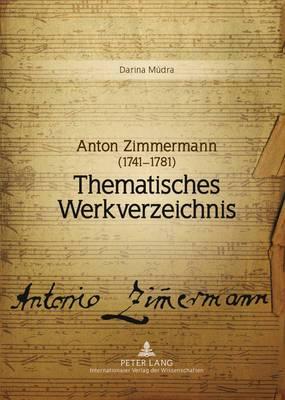 Anton Zimmermann (1741-1781): Thematisches Werkverzeichnis