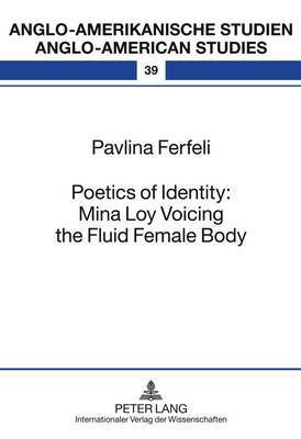 Poetics of Identity: Mina Loy Voicing the Fluid Female Body