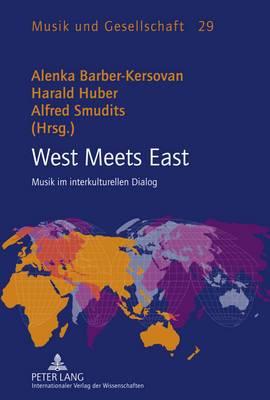 West Meets East: Musik Im Interkulturellen Dialog