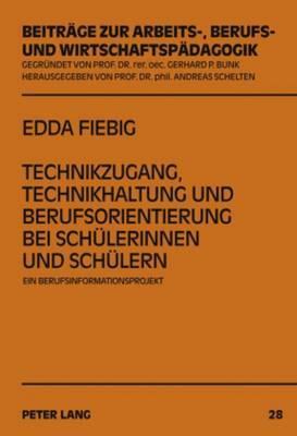 Technikzugang, Technikhaltung Und Berufsorientierung Bei Schuelerinnen Und Schuelern: Ein Berufsinformationsprojekt