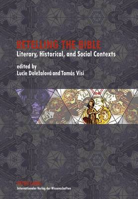 Retelling the Bible: Literary, Historical, and Social Contexts