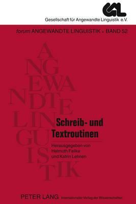 Schreib- Und Textroutinen: Theorie, Erwerb Und Didaktisch-Mediale Modellierung
