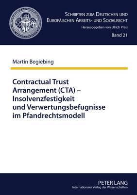 Contractual Trust Arrangement (CTA) Insolvenzfestigkeit Und Verwertungsbefugnisse Im Pfandrechtsmodell