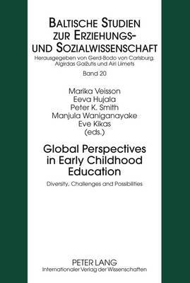 Global Perspectives in Early Childhood Education: Diversity, Challenges and Possibilities