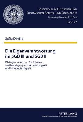 Die Eigenverantwortung Im Sgb III Und Sgb II: Obliegenheiten Und Sanktionen Zur Beendigung Von Arbeitslosigkeit Und Hilfebeduerftigkeit