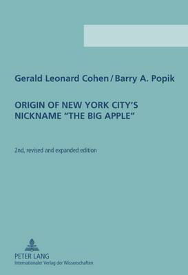 Origin of New York City's Nickname  The Big Apple : Second Revised and Expanded Edition