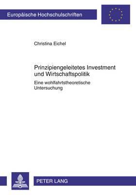 Prinzipiengeleitetes Investment Und Wirtschaftspolitik: Eine Wohlfahrtstheoretische Untersuchung