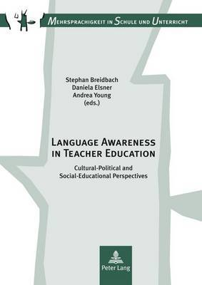 Language Awareness in Teacher Education: Cultural-Political and Social-Educational Perspectives