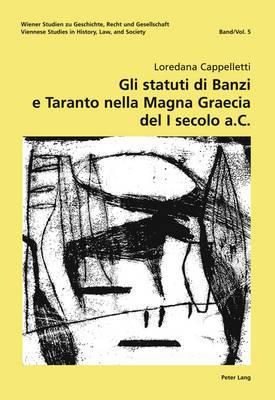 Gli statuti di Banzi e Taranto nella  Magna Graecia  del I secolo a. C.