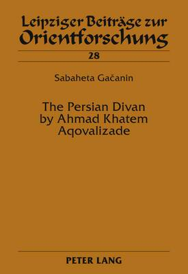 The Persian Divan by Ahmad Khatem Aqovalizade