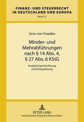 Minder- Und Mehrabfuehrungen Nach 14 ABS. 4, 27 ABS. 6 Kstg: Ausgleichspostenloesung Und Einlageloesung