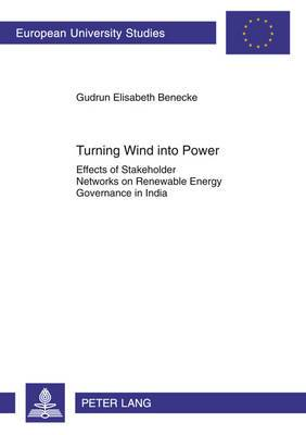 Turning Wind into Power: Effects of Stakeholder Networks on Renewable Energy Governance in India