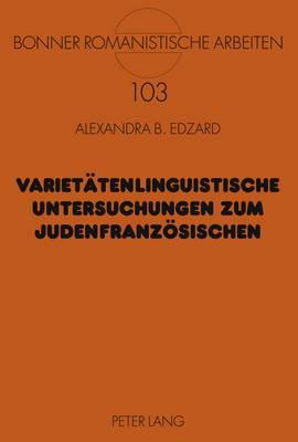 Varietaetenlinguistische Untersuchungen Zum Judenfranzoesischen