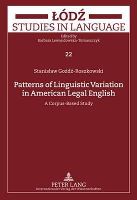Patterns of Linguistic Variation in American Legal English: A Corpus-Based Study
