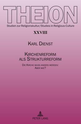 Kirchenreform ALS Strukturreform: Die Kirche Mu Anders Werden: Aber Wie?