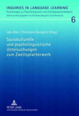 Soziokulturelle Und Psycholinguistische Untersuchungen Zum Zweitspracherwerb: Ansaetze Zur Verbindung Zweier Forschungsparadigmen