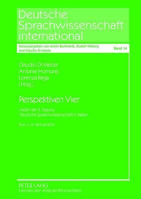 Perspektiven Vier: Akten Der 4. Tagung  Deutsche Sprachwissenschaft in Italien - ROM, 4.-6. Februar 2010