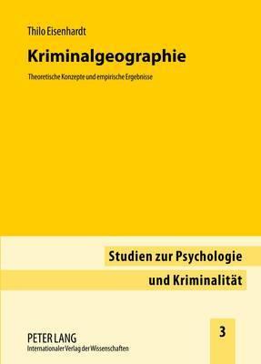 Kriminalgeographie: Theoretische Konzepte Und Empirische Ergebnisse