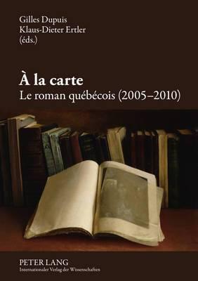 a la Carte: Le Roman Quebecois (2005-2010)