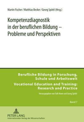 Kompetenzdiagnostik in Der Beruflichen Bildung - Probleme Und Perspektiven