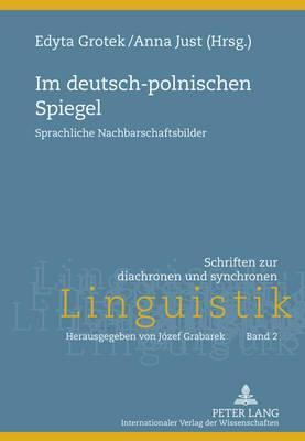 Im Deutsch-Polnischen Spiegel: Sprachliche Nachbarschaftsbilder