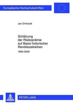 Schaetzung Der Risikopraemie Auf Basis Historischer Renditezeitreihen: 1960-2009