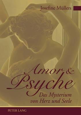 Amor Und Psyche: Das Mysterium Von Herz Und Seele