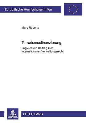 Terrorismusfinanzierung: Zugleich Ein Beitrag Zum Internationalen Verwaltungsrecht