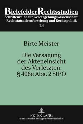 Die Versagung Der Akteneinsicht Des Verletzten, 406e ABS. 2 Stpo