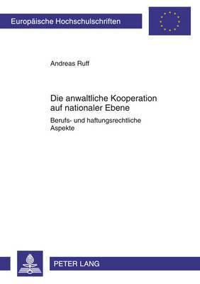 Die Anwaltliche Kooperation Auf Nationaler Ebene: Berufs- Und Haftungsrechtliche Aspekte