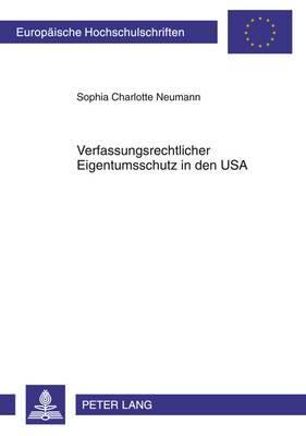 Verfassungsrechtlicher Eigentumsschutz in Den USA